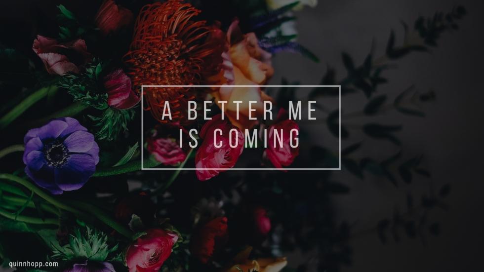 dark bouquet_a better me is coming.jpg